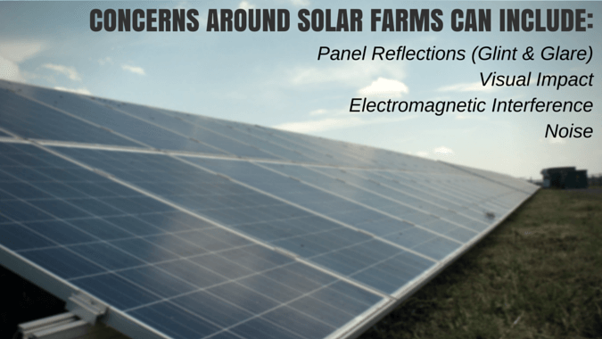 Glint & Glare, Noise and EM interference can all be concerns that arise when a planning application for a solar farm is submitted.